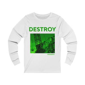 Adult Unisex DESTROY Long Sleeve