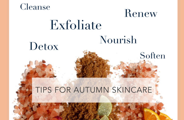 HOW TO BE AUTUMN READY with SKINCARE