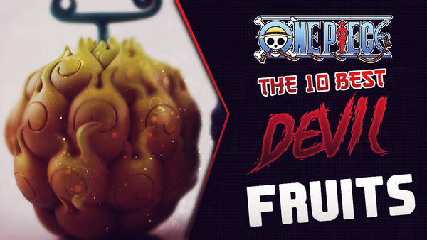 The 10 Strongest Devil Fruits - 2020