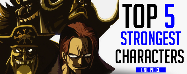 Top 5 Strongest One Piece Characters