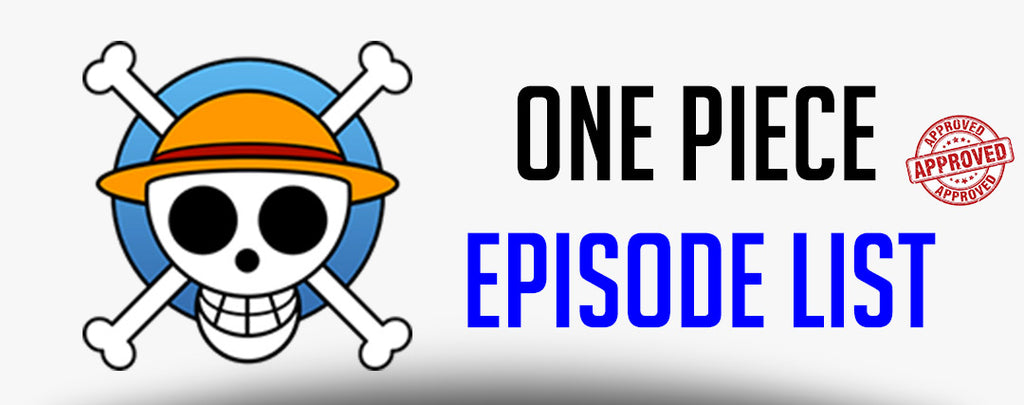 One Piece Episode List - 2020 | Luffy Shop