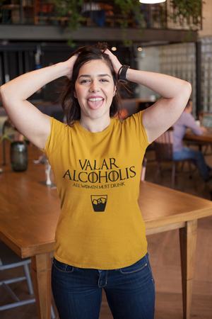 Valar Alcoholis - All WOMEN Must Drink - Buy Two & Use Code: OFF50