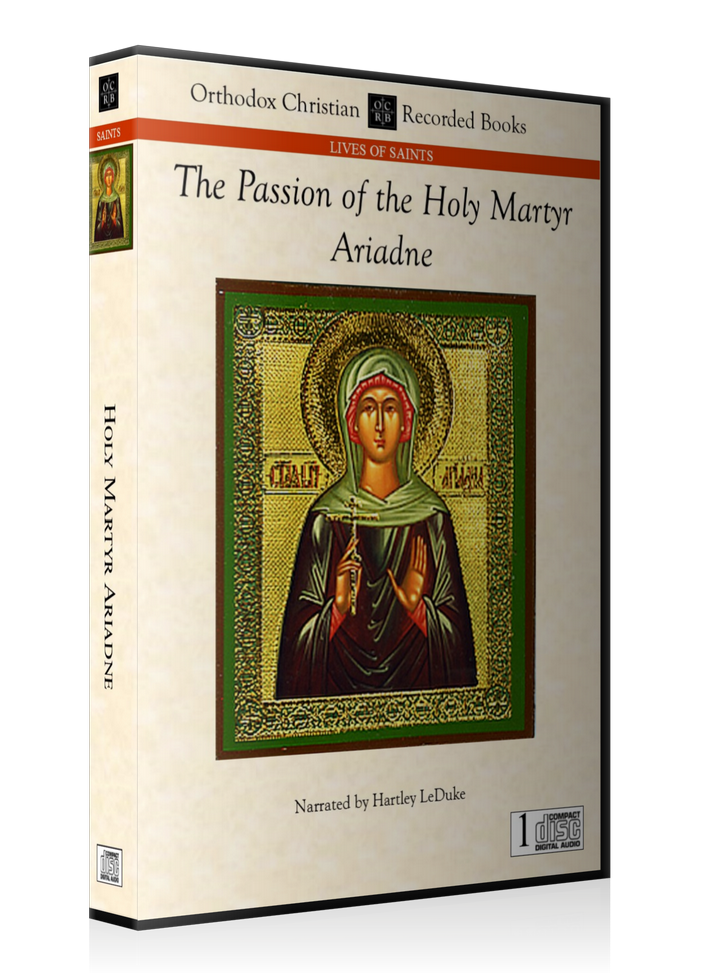 The Passion of the Holy Martyr Ariadne