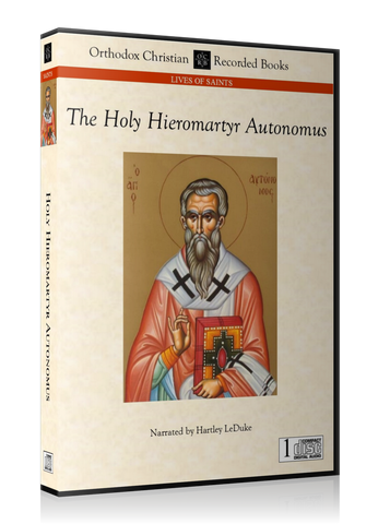 The Life and Passion of the Holy Hieromartyr Autonomus -- MP3 Download