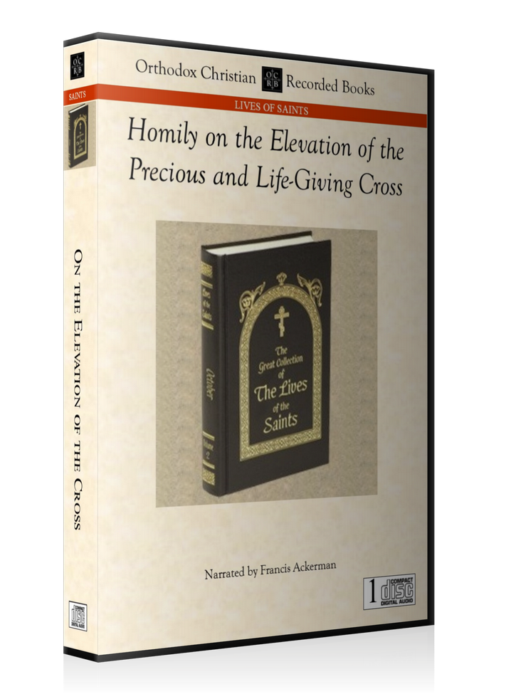 Homily on the Elevation of the Precious and Life-Giving Cross -- MP3 Download