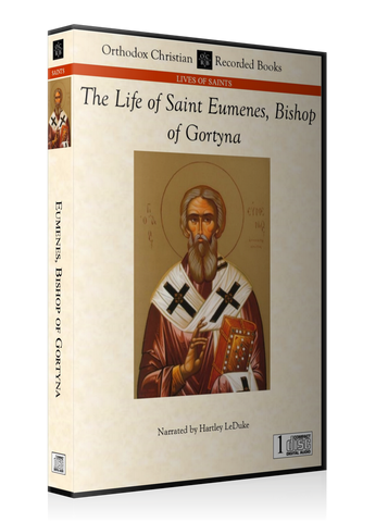 The Life of Our Holy Monastic Father Eumenes, Bishop of Gortyna