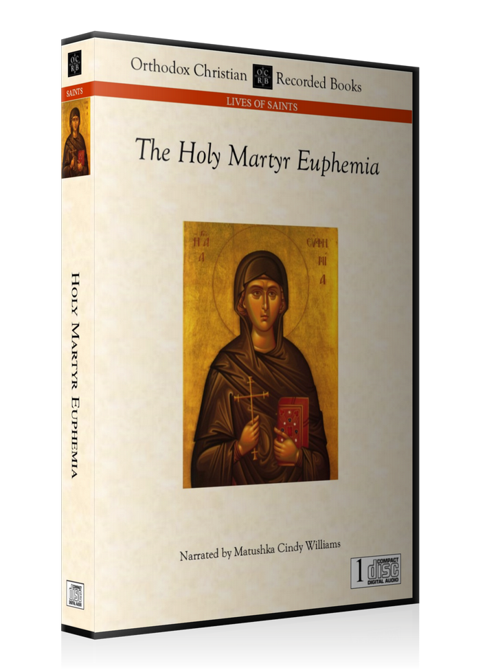 The Passion of the Holy Great-martyr Euphemia
