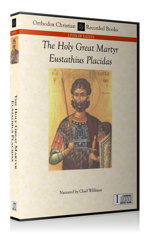 The Life and Passion Holy Great Martyr Eustathius Placidas