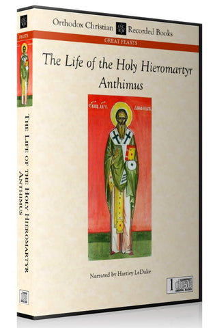 The Life of the Holy Hieromartyr Anthimus -- MP3 Download