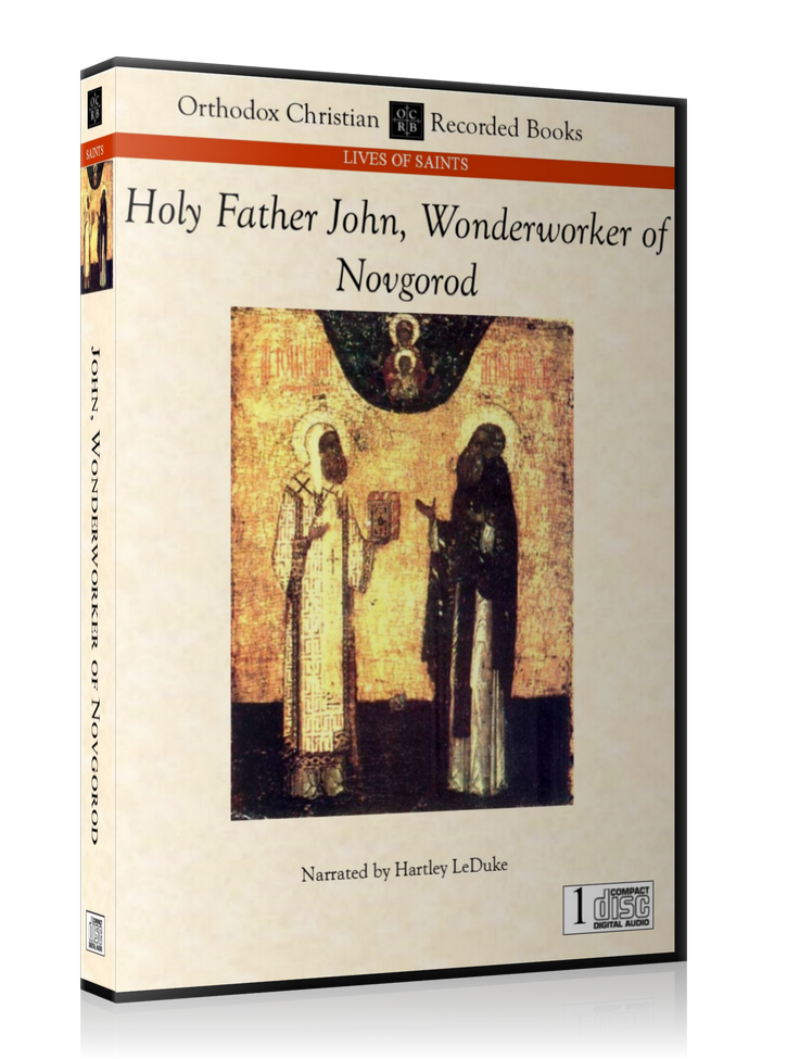 The Life of Our Holy Father John, Archbishop of Novgorod -- MP3 Download