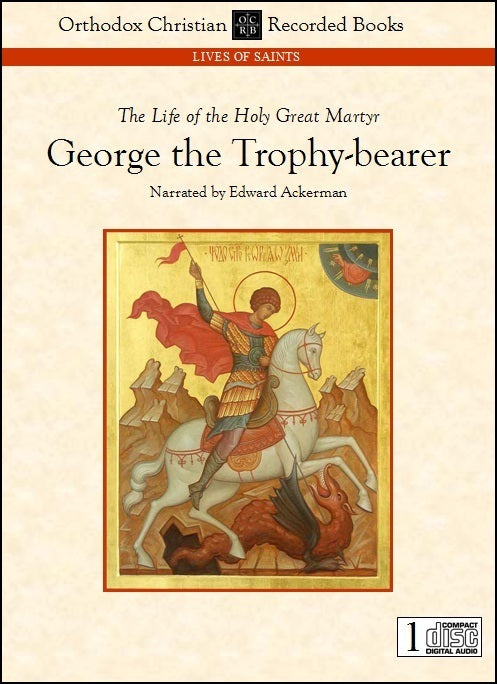 George the Trophy-bearer, Great-martyr and Wonderworker