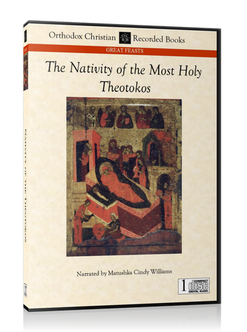 Homily on the Nativity of the Most Holy Theotokos -- MP3 Download