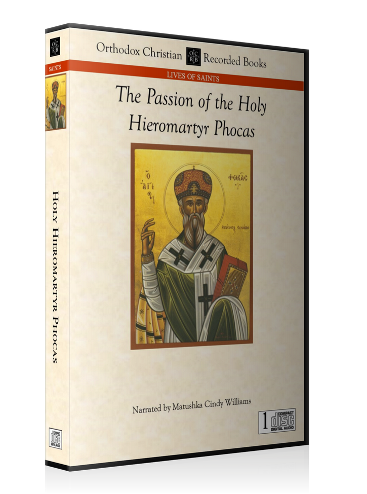 The Passion of the Holy Hieromartyr Phocas -- MP3 Download