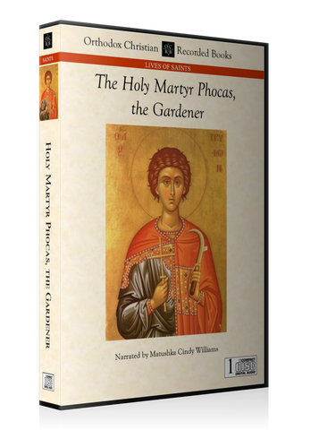 The Holy Martyr Phocas, the Gardener
