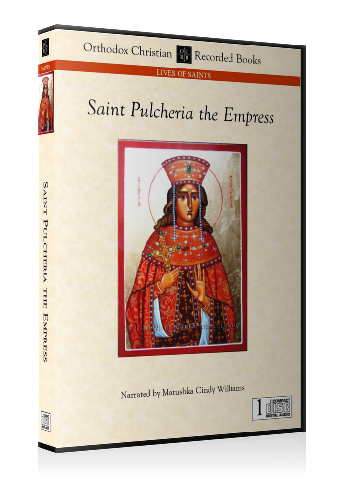 The Life of Saint Pulcheria the Empress -- MP3 Download