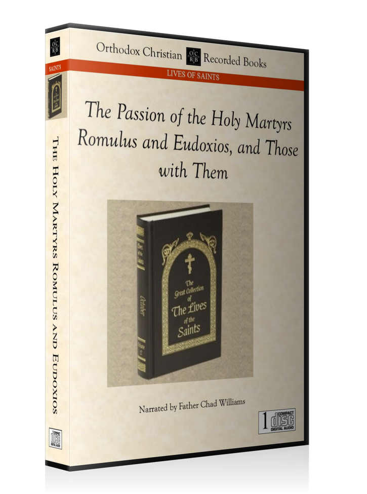 The Passion of the Holy Martyrs Romulus and Eudoxios, and Those with Them -- MP3 Download