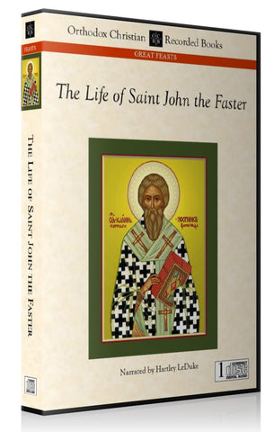 The Life of Saint John the Faster -- MP3 Download