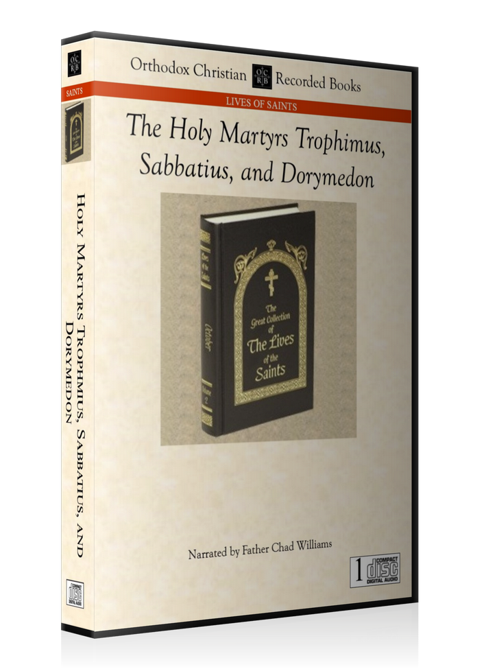 The Passion of the Holy Martyrs Trophimus, Sabbatius, and Dorymedon