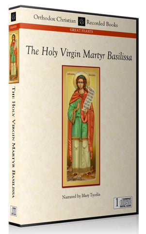 The Holy Virgin Martyr Basilissa -- MP3 Download