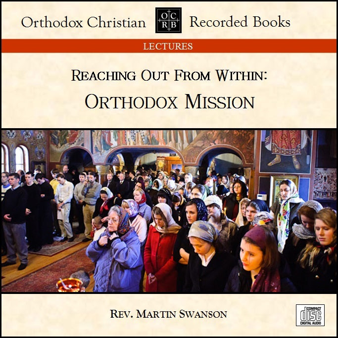 Reaching Out From Within: Orthodox Mission