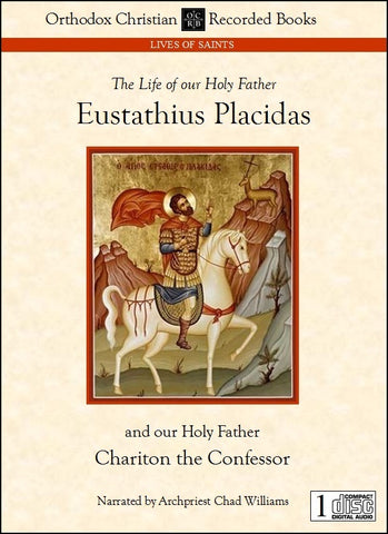 Chariton the Confessor, and Eustathius Placidas the Great Martyr