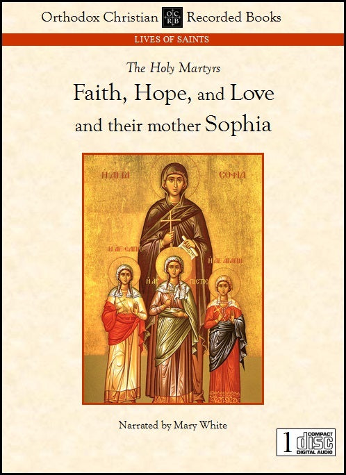 Faith, Hope, and Love, and Sophia, Martyrs, and Thecla, Equal-to-the-Apostles