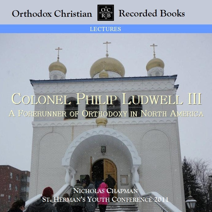 Col. Philip Ludwell III: A Forerunner of Orthodoxy in North America
