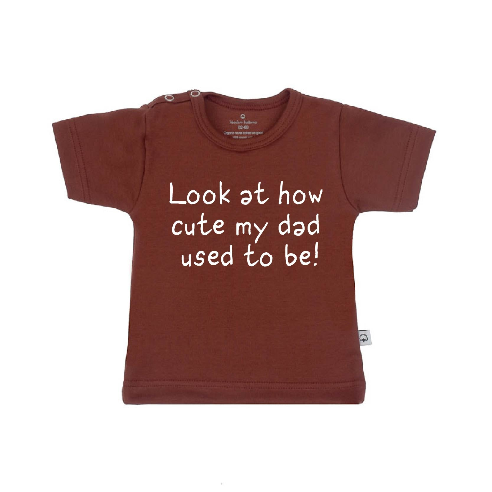T-Shirt look at how cute my dad used te be