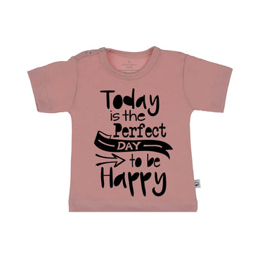 T-Shirt today is the perfect day to be happy