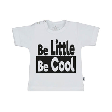 T-Shirt be little be cool