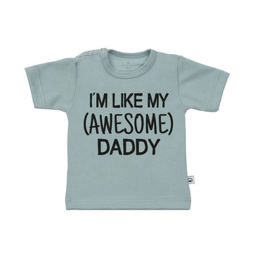 T-Shirt i'm like my awesome daddy