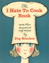 I Hate to Cook Book Cookbook Review - Collectibility - Peg Bracken