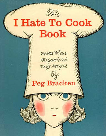 I Hate to Cook Cookbook