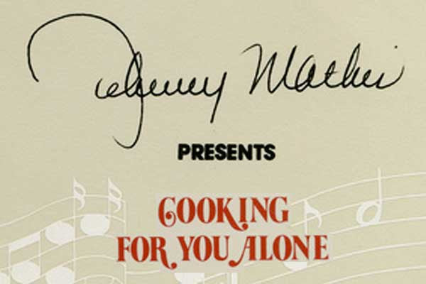 Johnny Mathis Cooking for You Alone Cookbook Review - Collectibility