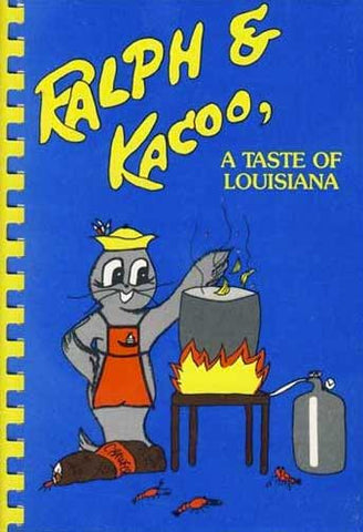 Ralph and Kacoo a Taste of Louisiana Cookbook