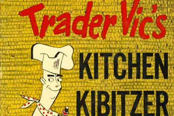 Trader Vic;s Kitchen Kibitzer