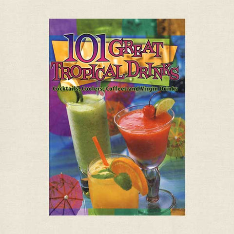 101 Great Tropical Drinks Book