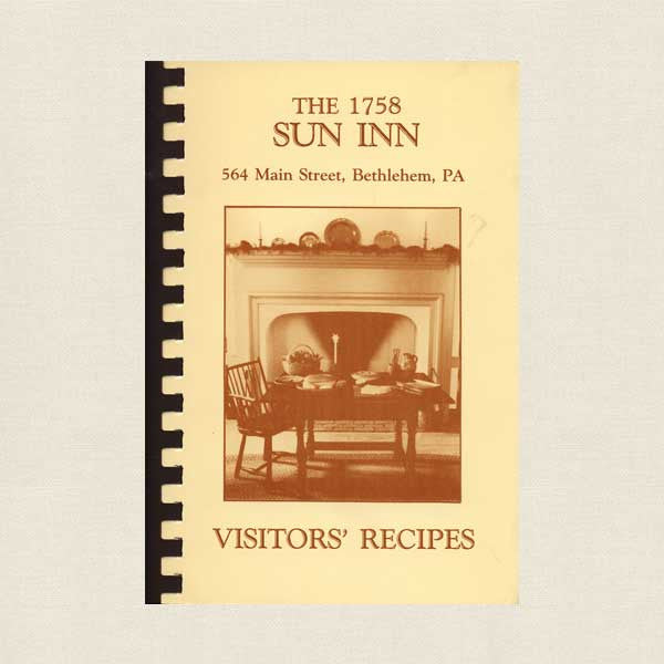 The 1758 Sun Inn Cookbook - Bethlehem, Pennsylvania