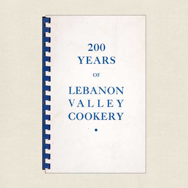 200 Years of Lebanon Valley Cookery