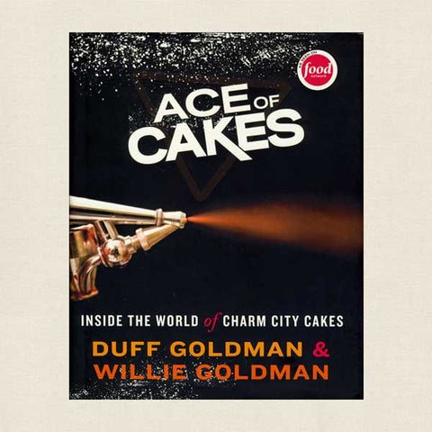 Ace of Cakes - Charm City Cakes Cookbook