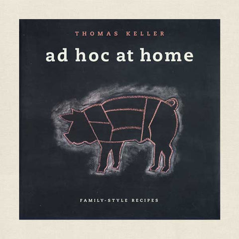 Ad Hoc at Home - Thomas Keller Family-Style Recipes