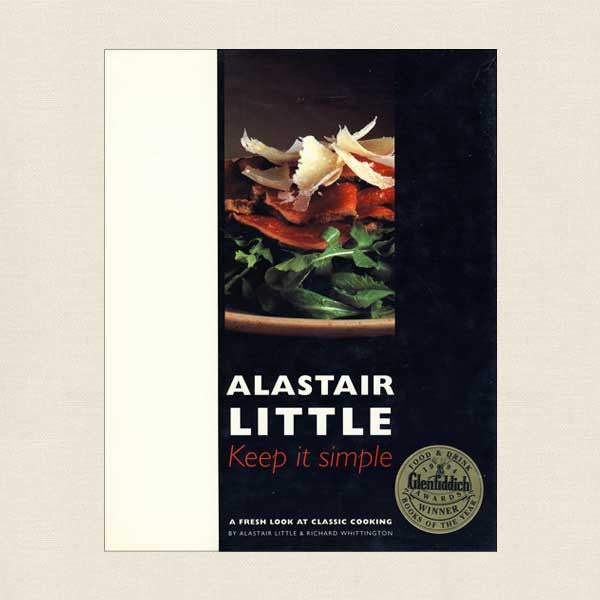 Alastair Little Keep It Simple British Cookbook