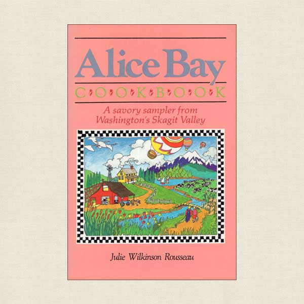 Alice Bay Cookbook - Skagit Valley