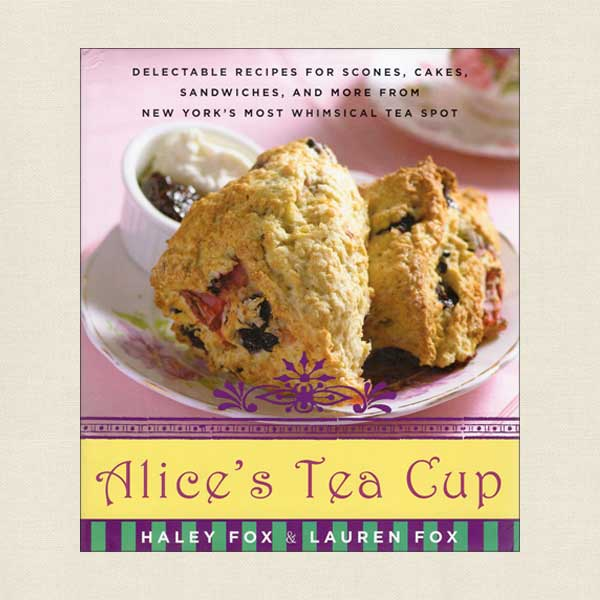 Alice's Tea Cup Restaurant Cookbook New York