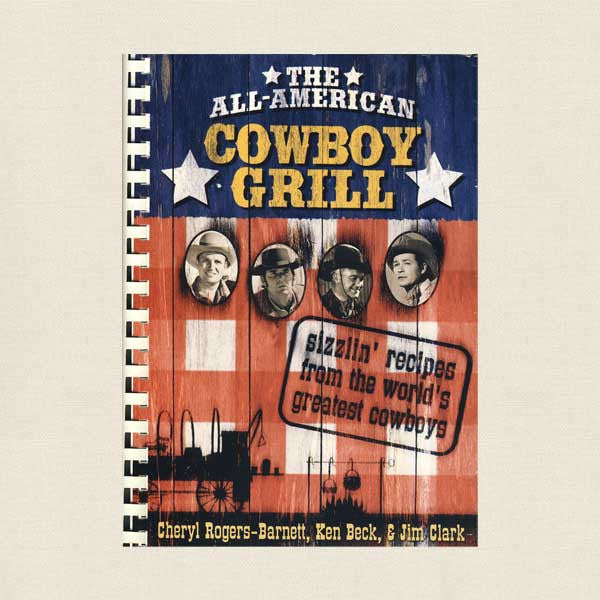All-American Cowboy Grill Cookbook