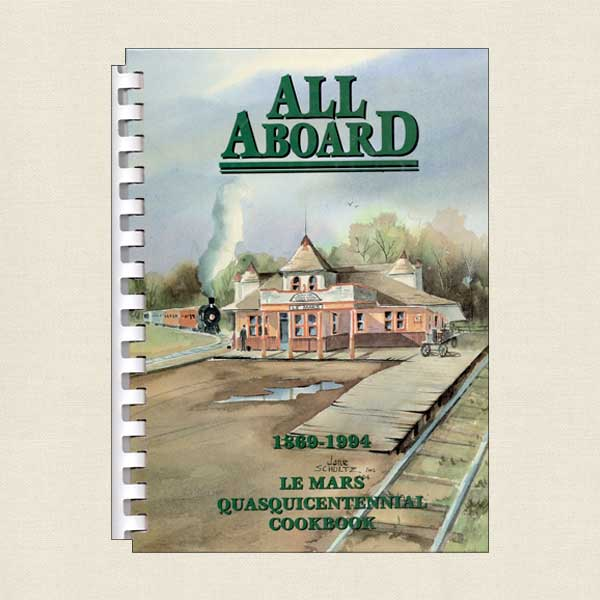 All Aboard - 1869-1994 Le Mars Quasquicentennial Cookbook Volume 2