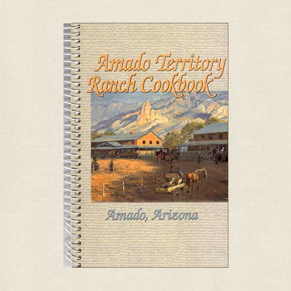 Amado Territory Ranch Cookbook