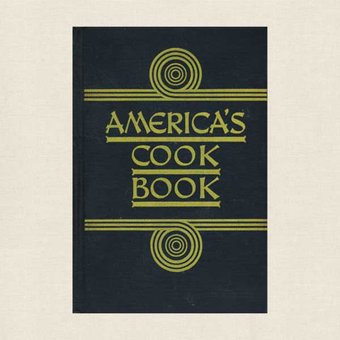 America's Cook Book - Vintage 1943 Wartime Edition