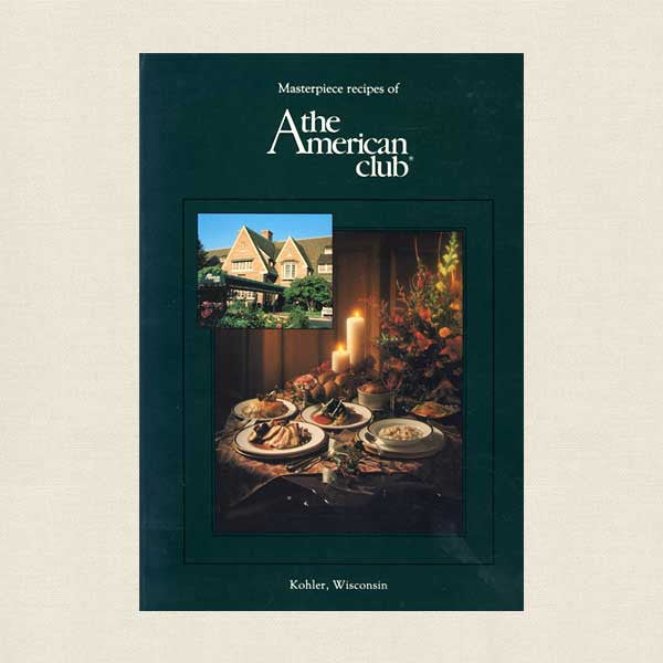 Masterpiece Recipes of the American Club: Kohler Wisconsin