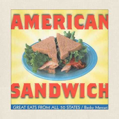 American Sandwich - Great Eats From All 50 States